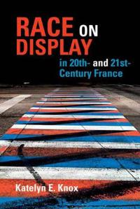 Race on Display in 20th- and 21st Century France