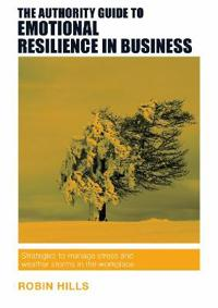 Authority guide to emotional resilience in business - strategies to manage