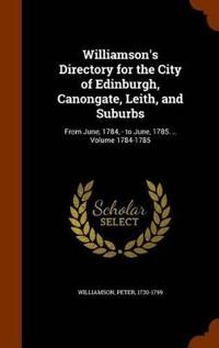 Williamson's Directory for the City of Edinburgh, Canongate, Leith, and Suburbs