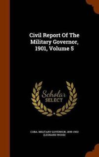 Civil Report of the Military Governor, 1901, Volume 5