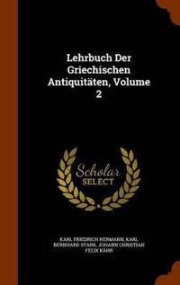 Lehrbuch Der Griechischen Antiquitaten, Volume 2