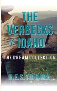 The Verbecks of Idaho: The Dream Collection
