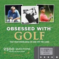 Obsessed with Golf: Test Your Knowledge on and Off the Links [With Electronic Game]