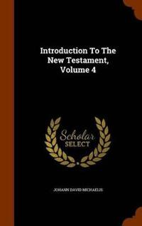 Introduction to the New Testament, Volume 4