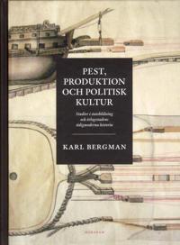 Pest, produktion och politisk kultur: Studier i statsbildning och örlogssta