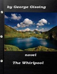 The Whirlpool by George Gissing (1897) Novel