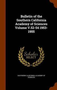 Bulletin of the Southern California Academy of Sciences Volume V.52-54 1953-1955