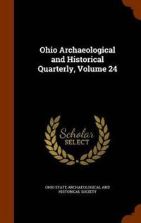Ohio Archaeological and Historical Quarterly, Volume 24