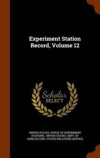 Experiment Station Record, Volume 12