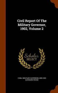 Civil Report of the Military Governor, 1902, Volume 2
