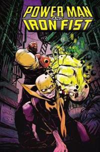 Power Man and Iron Fist, Volume 1: The Boys Are Back in Town