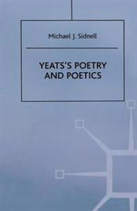 Yeats's Poetry and Poetics