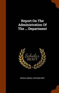 Report on the Administration of the ... Department