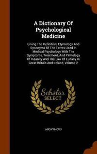 A Dictionary of Psychological Medicine