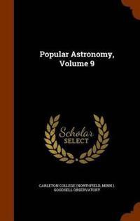 Popular Astronomy, Volume 9