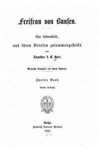 Freifrau Von Bunsen Ein Lebensbild Aus Ihren Briefen Zusammengestellt Von Augustus J.C.Hare