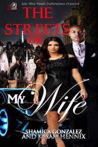 The Streets or My Wife