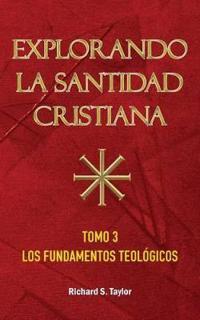 Explorando La Santidad Cristiana
