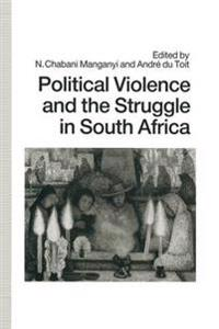 Political Violence and the Struggle in South Africa