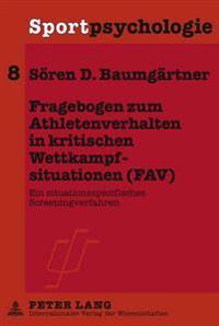 Fragebogen Zum Athletenverhalten in Kritischen Wettkampfsituationen (Fav): Ein Situationsspezifisches Screeningverfahren