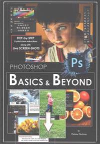 Photoshop: Basics and Beyond in Adobe Photoshop CC
