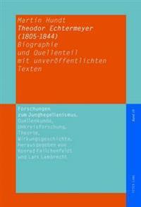 Theodor Echtermeyer (1805-1844): Biographie Und Quellenteil Mit Unveroeffentlichten Texten