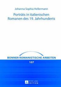 """Portraets in Italienischen Romanen Des 19. Jahrhunderts: Dargestellt an Beispielen Aus Alessandro Manzonis """"I Promessi Sposi,"""" Ippolito Nievos """"Confes"""