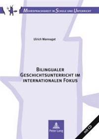 Bilingualer Geschichtsunterricht Im Internationalen Fokus: Eine Vergleichsstudie Zur Unterrichtspraxis in Deutschland Und Hongkong