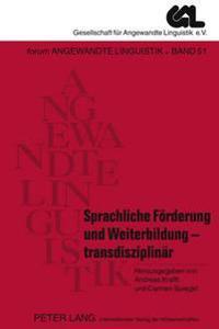 Sprachliche Foerderung Und Weiterbildung - Transdisziplinaer