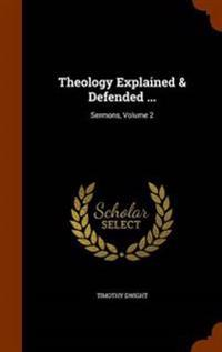 Theology Explained & Defended ...