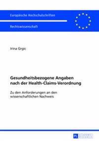 Gesundheitsbezogene Angaben Nach Der Health-Claims-Verordnung: Zu Den Anforderungen an Den Wissenschaftlichen Nachweis