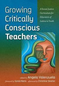 Growing Critically Conscious Teachers