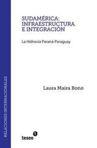 Sudamérica: Infraestructura E Integración: La Hidrovía Paraná-Paraguay
