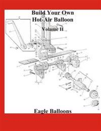 Build Your Own Hot-Air Balloon: Volume II - Materials, Equipment & Suppliers