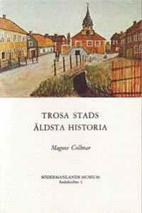 Trosa stads äldsta historia