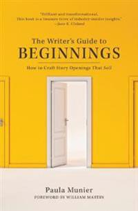 The Writer's Guide to Beginnings