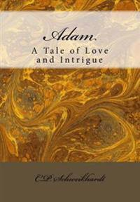 Adam: A Tale of Love and Intrigue