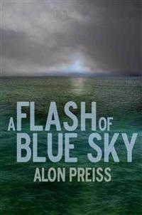 A Flash of Blue Sky: A Thirtover Novel