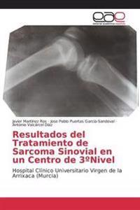 Resultados del Tratamiento de Sarcoma Sinovial En Un Centro de 3 Nivel