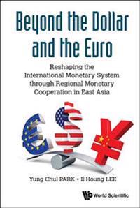 Beyond the Dollar and the Euro
