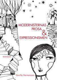 Modernisternas prosa och expressionismen : studier i nordisk modernism 1910–1930