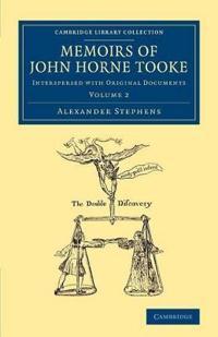 Cambridge Library Collection - British & Irish History, 17th & 18th Centuries Memoirs of John Horne Tooke