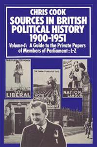 Sources in British Political History 1900–1951