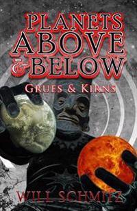 Planets Above & Below: Grues & Kirns