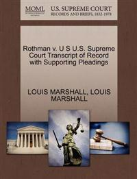 Rothman V. U S U.S. Supreme Court Transcript of Record with Supporting Pleadings