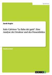 Italo Calvinos La Fiaba Dei Gatti. Eine Analyse Der Struktur Und Des Frauenbildes