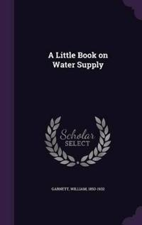A Little Book on Water Supply