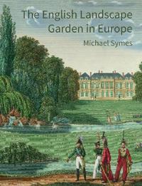 The English Landscape Garden in Europe