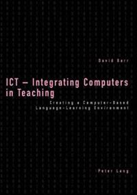 Ict--integrating Computers In Teaching