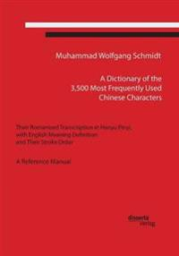 A Dictionary of the 3,500 Most Frequently Used Chinese Characters
